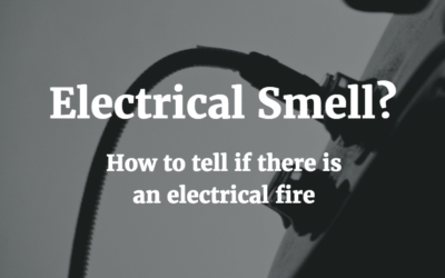 Electrical Fire Smell – How to detect if there is an electrical fire
