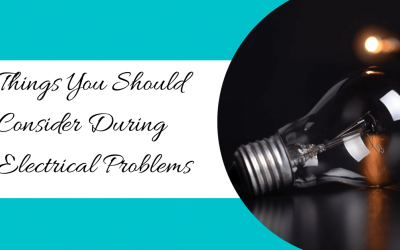 Things You Should Consider During Electrical Problems